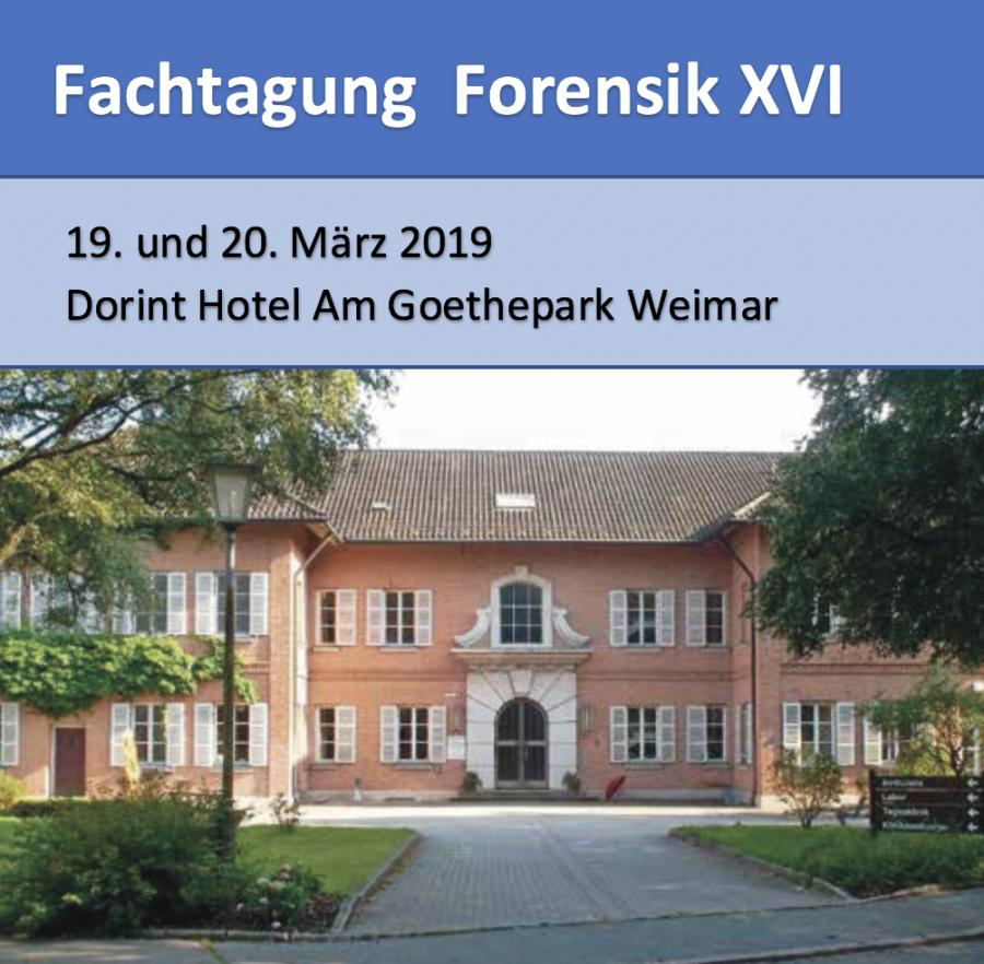 """Fachvortrag von KWK auf der VfS Tagung """"Forensik XVI"""" in Weimar am 19. + 20. März 2019"""